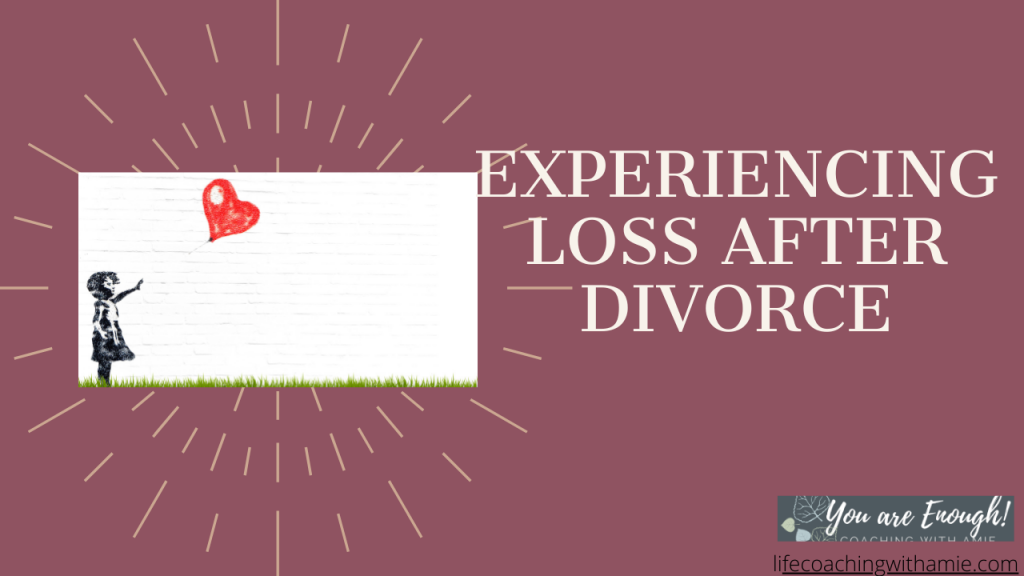 Experiencing Loss After Divorce