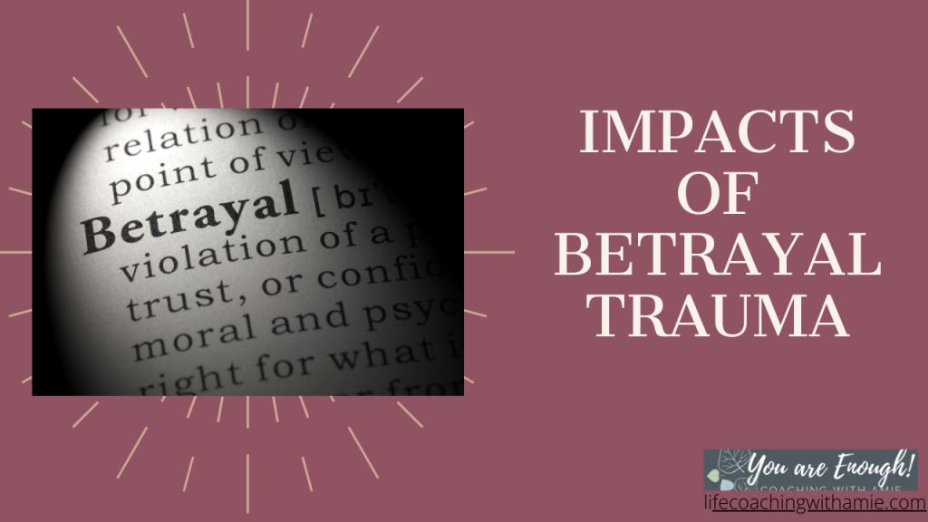 Impacts of Betrayal Trauma