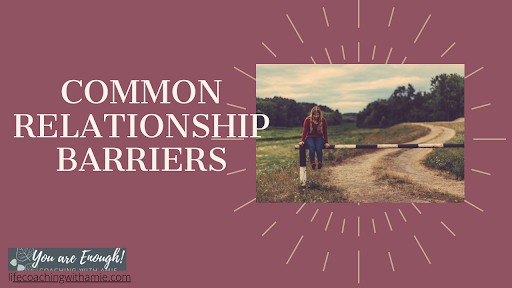 common relationship barriers that come from betrayal trauma