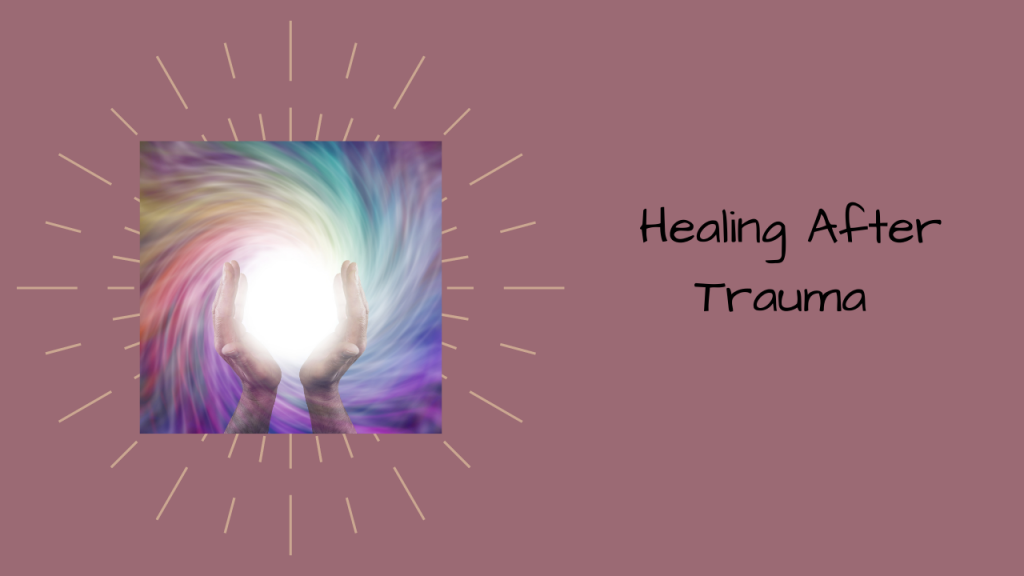 Healing After Trauma